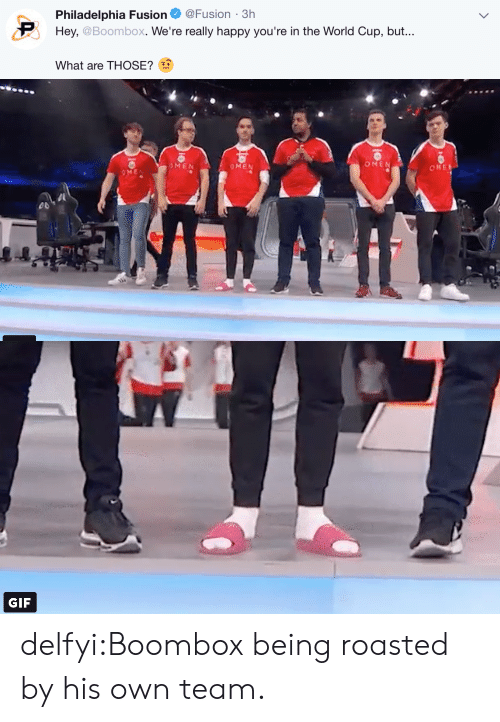 What Are Those: Philadelphia Fusion@Fusion-3h  Hey, @Boombox. We're really happy you're in the World Cup, but...  What are THOSE?   OMEN  うMEN   GIF delfyi:Boombox being roasted by his own team.