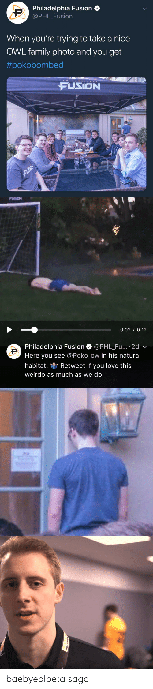 fusion: Philadelphia Fusion  @PHL_Fusion  When you're trying to take a nice  OWL family photo and you get  #pokobombed  P HILADELPHIA  FUSION   0:02 0:12  Philadelphia Fusion Ф @PHL.Fu.. . 2d  Here you see @Poko_ow in his natural  habitat. Retweet if you love this  weirdo as much as we do baebyeolbe:a saga