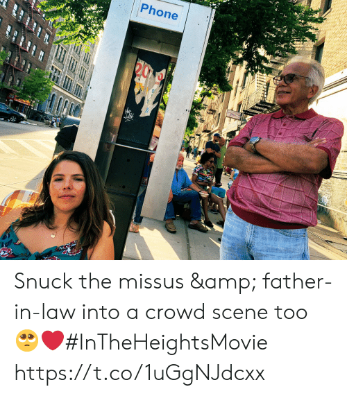 In Law: Phone  S Snuck the missus & father-in-law into a crowd scene too 🥺❤️#InTheHeightsMovie https://t.co/1uGgNJdcxx