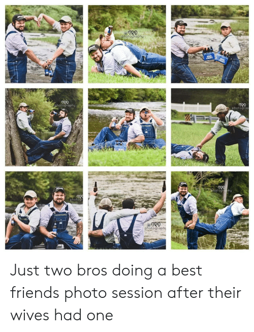 Bud Light: photo  TRO  photography  BUD  LIGHT  TR  photoc  LIGHT  TRO  photography  TRD  Dphotograp  BUD  phi  TRD  photography  TRO  photogr  TRO  photography Just two bros doing a best friends photo session after their wives had one