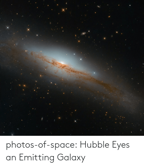 eyes: photos-of-space:  Hubble Eyes an Emitting Galaxy