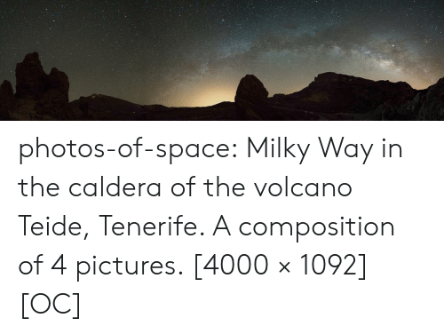 Volcano: photos-of-space:  Milky Way in the caldera of the volcano Teide, Tenerife. A composition of 4 pictures. [4000 × 1092] [OC]
