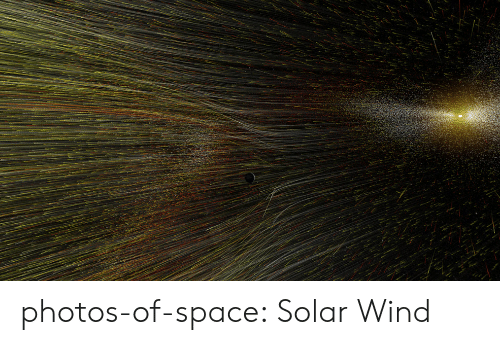 Tumblr, Blog, and Space: photos-of-space:  Solar Wind