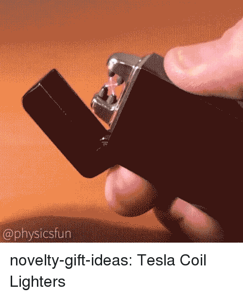 Tumblr, Blog, and Tesla: @physicsfun novelty-gift-ideas:  Tesla Coil Lighters