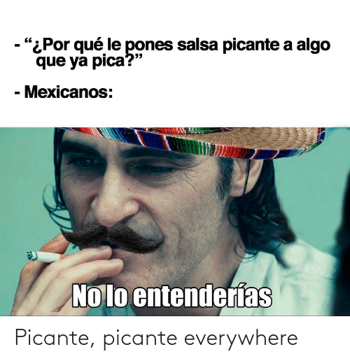EsMemes: Picante, picante everywhere