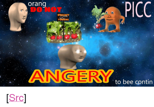 """Reddit, Touche, and Com: PICC  orang  DO NOT  TOUCHE  ANG ERY  to bee contin <p>[<a href=""""https://www.reddit.com/r/surrealmemes/comments/7ocihc/does_not_touch_radish_contine/"""">Src</a>]</p>"""