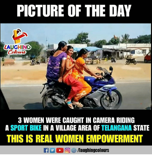 Camera, Women, and Indianpeoplefacebook: PICTURE OF THE DAY  LAUGHINO  3 WOMEN WERE CAUGHT IN CAMERA RIDING  A SPORT BIKE IN A VILLAGE AREA OF TELANGANA STATE  THIS IS REAL WOMEN EMPOWERMENT