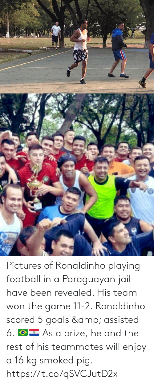 Pictures: Pictures of Ronaldinho playing football in a Paraguayan jail have been revealed. His team won the game 11-2. Ronaldinho scored 5 goals & assisted 6. 🇧🇷🇵🇾   As a prize, he and the rest of his teammates will enjoy a 16 kg smoked pig. https://t.co/qSVCJutD2x