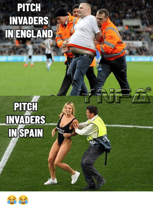 Spain: PITCH  INVADERS  IN ENGLAND  PITCH  INVADERS  IN SPAIN  RDS 😂😂