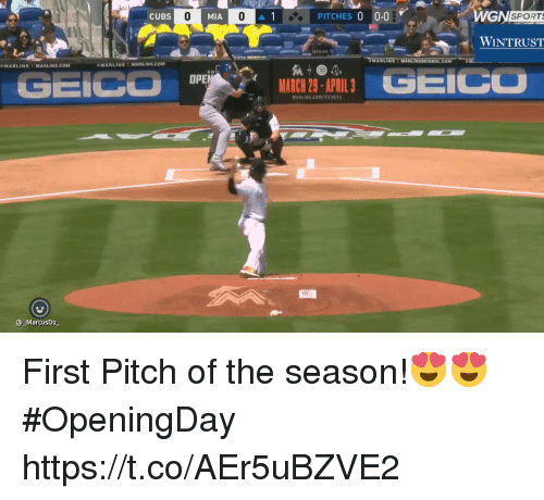 Memes, April, and 🤖: PITCHES 0 0.0  WGN  CUBSO MIA O A  SPORT  WİNTRUST  OMAALINS , MARLINS COM  MARLINST MARLINS.COM  GEICOL  OPE  MARCIH 29-APRIL 3  HARLINS.COM/TICKEIS  @ MarcusD2 First Pitch of the season!😍😍  #OpeningDay  https://t.co/AEr5uBZVE2