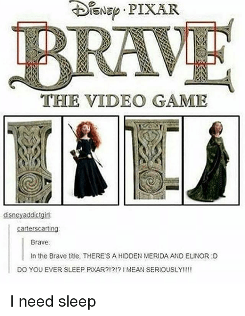 Disney, Memes, and Pixar: PIXAR  BRAW  THE VIDEO GAME  disney addictgirl  Carters 2rting  Brave.  In the Brave title, THERE SAHIDDEN MERIDA AND ELINOR :D  DO YOU EVER SLEEP PXAR?!?!? MEAN SERIOUSLY!!!! I need sleep