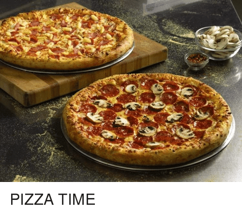 Memes, 🤖, and Times: PIZZA TIME