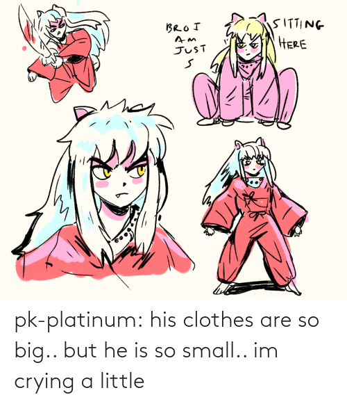 His: pk-platinum:  his clothes are so big.. but he is so small.. im crying a little