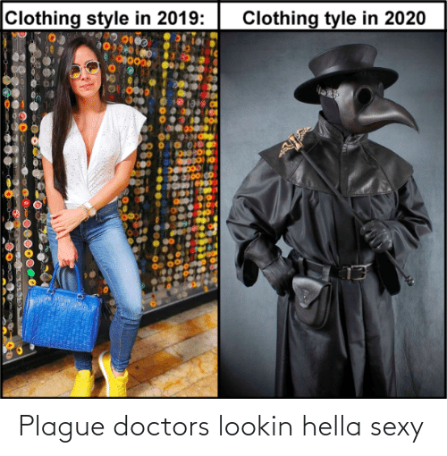 hella: Plague doctors lookin hella sexy