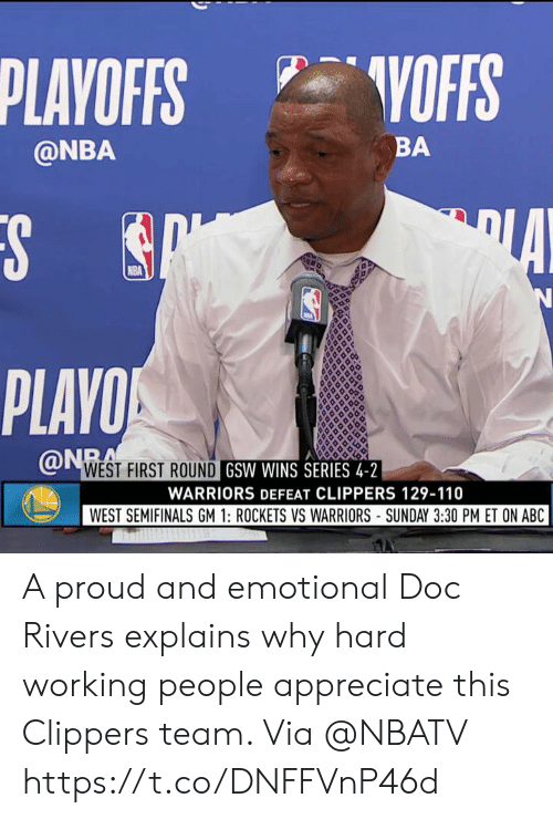 Vs Warriors: PLAVOFS VOFFS  BA  @NBA  PLAYO  WEST FIRST ROUND  GSW WINS SERIES 4-2  WARRIORS DEFEAT CLIPPERS 129-110  WEST SEMIFINALS GM 1: ROCKETS VS WARRIORS SUNDAY 3:30 PM ET ON ABC A proud and emotional Doc Rivers explains why hard working people appreciate this Clippers team.   Via @NBATV https://t.co/DNFFVnP46d
