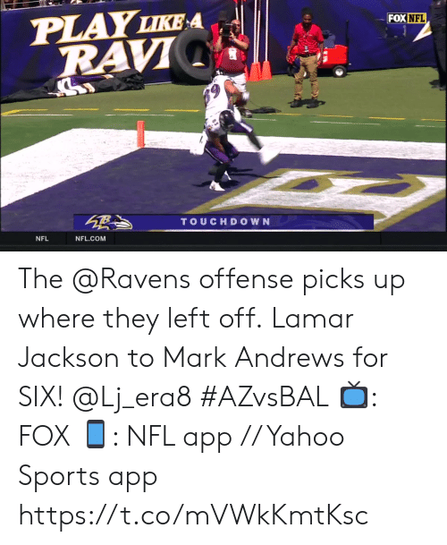 offense: PLAY LIKE A  RAVI  FOX NFL  TOUCHDOWN  NFL  NFL.COM The @Ravens offense picks up where they left off.  Lamar Jackson to Mark Andrews for SIX! @Lj_era8 #AZvsBAL  📺: FOX 📱: NFL app // Yahoo Sports app https://t.co/mVWkKmtKsc