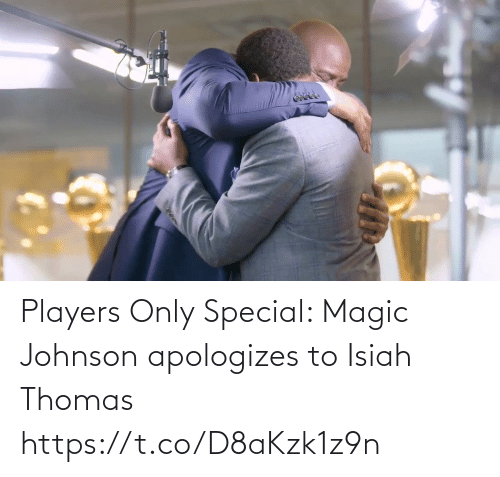 special: Players Only Special: Magic Johnson apologizes to Isiah Thomas    https://t.co/D8aKzk1z9n