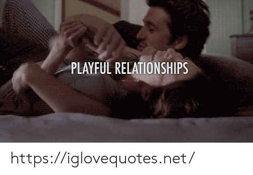 playful: PLAYFUL RELATIONSHIPS https://iglovequotes.net/