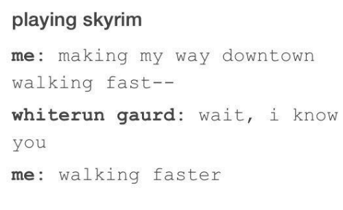 Playing Skyrim Me Making My Way Downtown Walking Fast