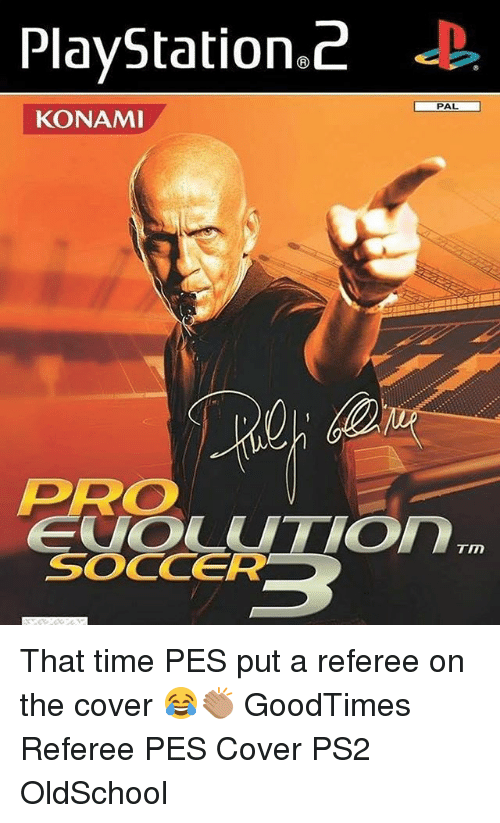 Memes, Soccer, and Time: PlayStation2  PAL  KONAMI  PRO  TM  SOCCER That time PES put a referee on the cover 😂👏🏽 GoodTimes Referee PES Cover PS2 OldSchool