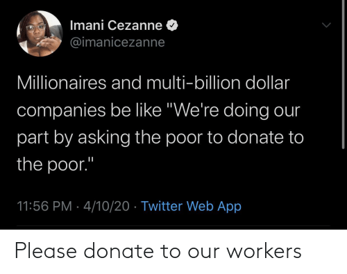 Donate, Please, and Our: Please donate to our workers