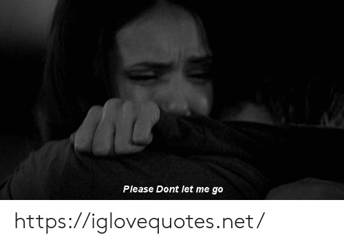 Net, Href, and Please: Please Dont let me go https://iglovequotes.net/