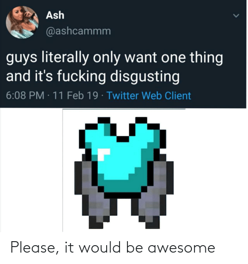 Would Be: Please, it would be awesome
