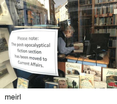 Ali, MeIRL, and Been: Please note:  The post-apocalyptical  iction section  as been moved to  ORNLLALL  Current Affairs.  FISCH  ALL  覈  STORY CORNW ALI  and other RAILWAY  MORTON  The Clockmak  BER meirl