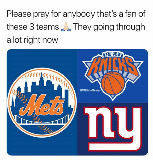 Nfl, Mew, and Now: Please pray for anybody that's a fan of  these 3 teamsThey going through  a lot right now  MEW YORR  Manu  ENFLHateMemes  Mot's