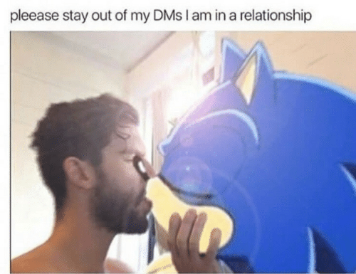 dms: pleease stay out of my DMs I am in a relationship