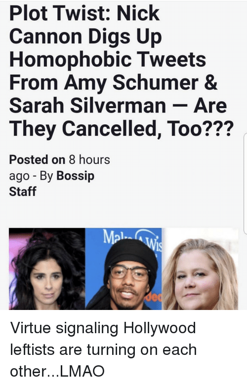 Bossip: Plot Twist: Nick  Cannon Digs Up  Homophobic Tweets  From Amy Schumer &  Sarah Silverman - Are  They Cancelled, Too?  ??  Posted on 8 hours  ago - By Bossip  Staff  Mal