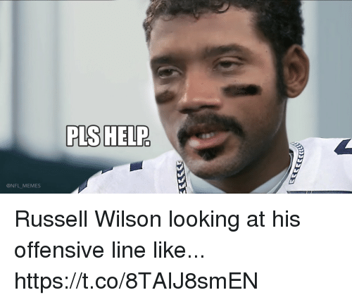 Pls Help: PLS HELP  @NFL MEMES Russell Wilson looking at his offensive line like... https://t.co/8TAIJ8smEN