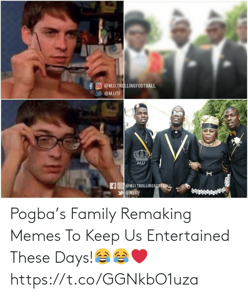 pogba: Pogba's Family Remaking Memes To Keep Us Entertained These Days!😂😂❤️ https://t.co/GGNkbO1uza