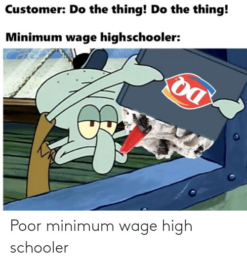 Minimum Wage: Poor minimum wage high schooler