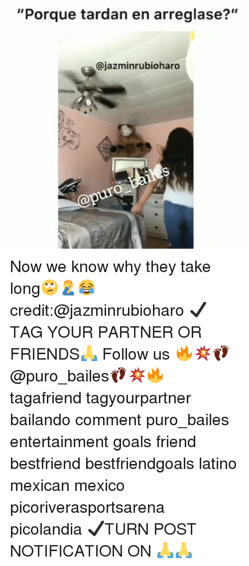 "Friends, Goals, and Memes: ""Porque tardan en arreglase?""  @jazminrubioharo Now we know why they take long🙄🤦‍♂️😂 credit:@jazminrubioharo ✔TAG YOUR PARTNER OR FRIENDS🙏 Follow us 🔥💥👣@puro_bailes👣💥🔥 tagafriend tagyourpartner bailando comment puro_bailes entertainment goals friend bestfriend bestfriendgoals latino mexican mexico picoriverasportsarena picolandia ✔TURN POST NOTIFICATION ON 🙏🙏"