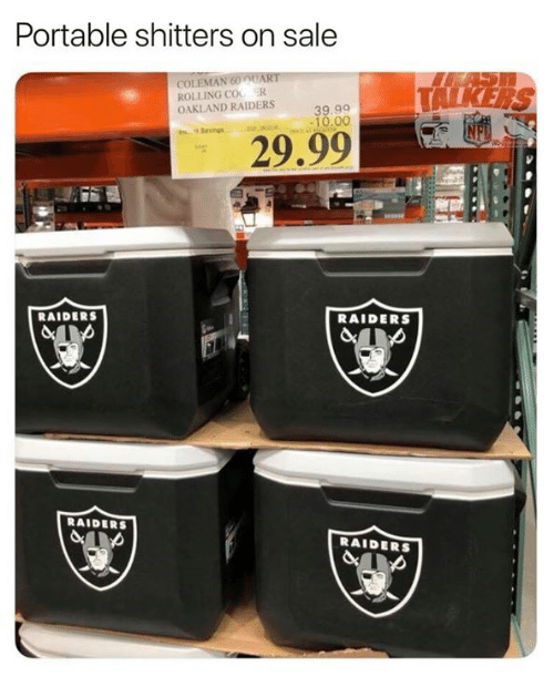Nfl, Oakland Raiders, and Raiders: Portable shitters on sale  COLEMAN  ROLLING COO ER  OAKLAND RAIDERS  39.99  10.00  29.99  RAIDERS  RAIDERS  RAIDERS  RAIDERS