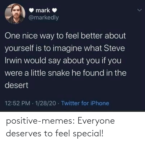Memes, Target, and Tumblr: positive-memes: Everyone deserves to feel special!