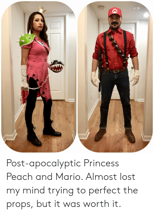 Mario, Lost, and Princess: Post-apocalyptic Princess Peach and Mario. Almost lost my mind trying to perfect the props, but it was worth it.