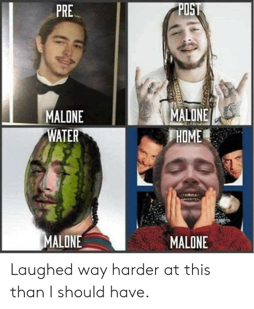 Home, Water, and Post: POST  PRE  MALONE  HOME  MALONE  WATER  MALONE  MALONE Laughed way harder at this than I should have.
