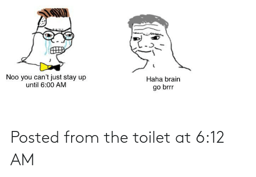 toilet: Posted from the toilet at 6:12 AM