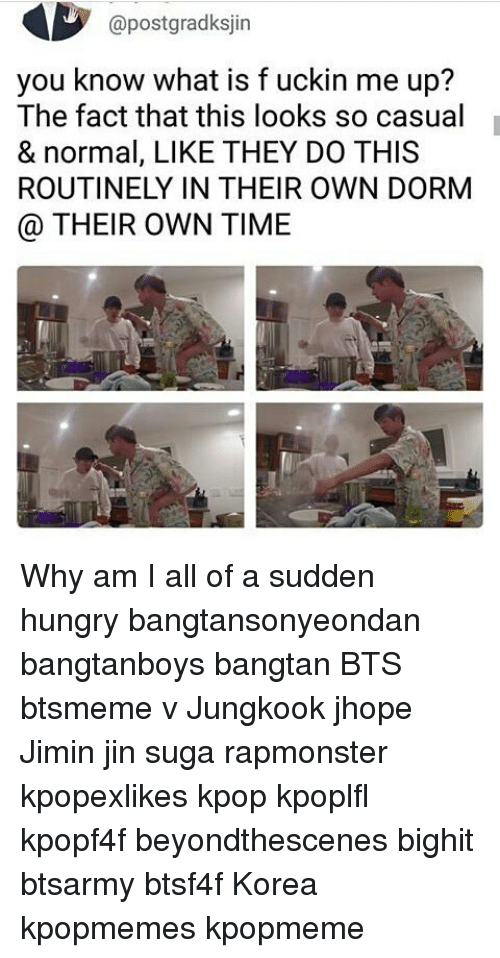Hungry, Memes, and Time: @postgradksjin  you know what is f uckin me up?  The fact that this looks so casual  & normal, LIKE THEY DO THIS  ROUTINELY IN THEIR OWN DORM  @ THEIR OWN TIME Why am I all of a sudden hungry bangtansonyeondan bangtanboys bangtan BTS btsmeme v Jungkook jhope Jimin jin suga rapmonster kpopexlikes kpop kpoplfl kpopf4f beyondthescenes bighit btsarmy btsf4f Korea kpopmemes kpopmeme
