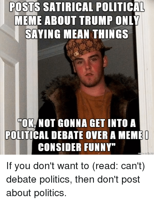 Posts Satirical Political Meme About Trump Only Saying Mean Things
