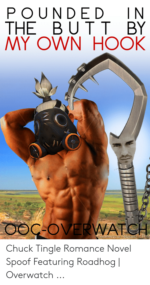 Overwa: POUNDED IN  THE BUTT BY  MY OWN HOOK  OOC-OVERWA Chuck Tingle Romance Novel Spoof Featuring Roadhog   Overwatch ...