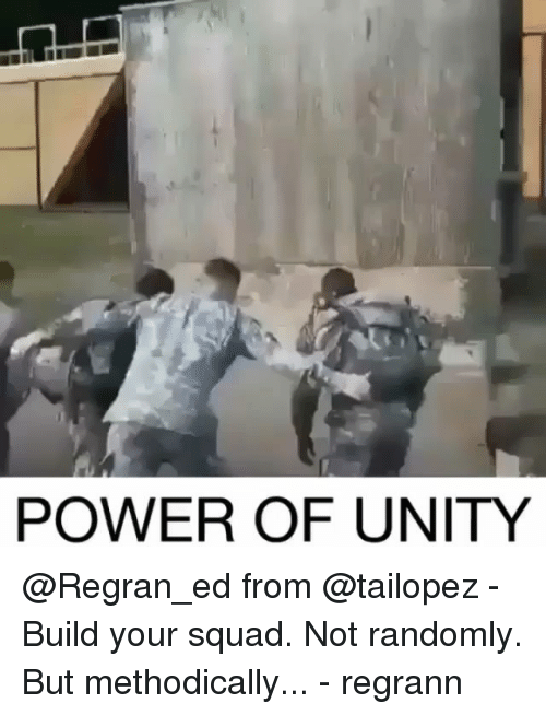 Build Your: POWER OF UNITY @Regran_ed from @tailopez - Build your squad. Not randomly. But methodically... - regrann