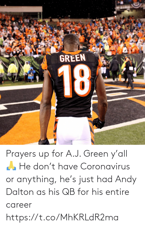 Entire: Prayers up for A.J. Green y'all 🙏   He don't have Coronavirus or anything, he's just had Andy Dalton as his QB for his entire career https://t.co/MhKRLdR2ma