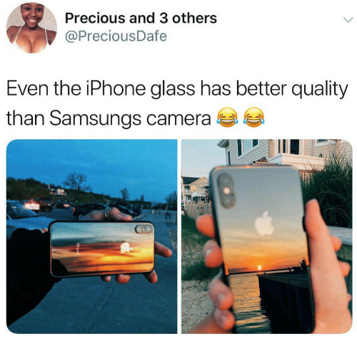 the iphone: Precious and 3 others  @PreciousDafe  Even the iPhone glass has better quality  than Samsungs camera  4-A