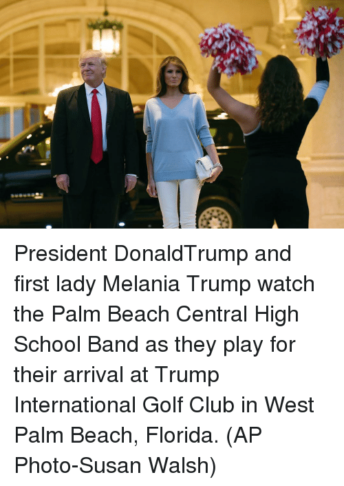 First Ladies: President DonaldTrump and first lady Melania Trump watch the Palm Beach Central High School Band as they play for their arrival at Trump International Golf Club in West Palm Beach, Florida. (AP Photo-Susan Walsh)