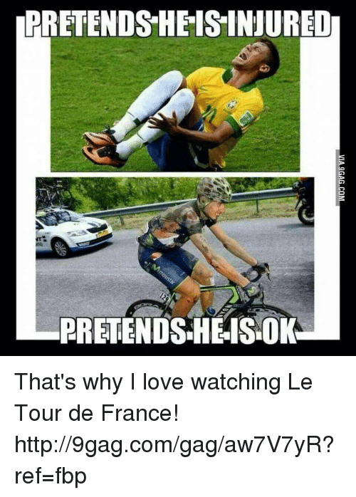Dank, 🤖, and Tour: PRETENDS HEISINJURED  PRETENDSHEISOK That's why I love watching Le Tour de France! http://9gag.com/gag/aw7V7yR?ref=fbp