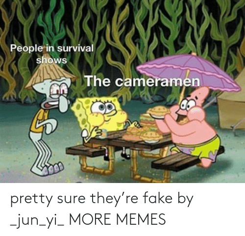 pretty: pretty sure they're fake by _jun_yi_ MORE MEMES