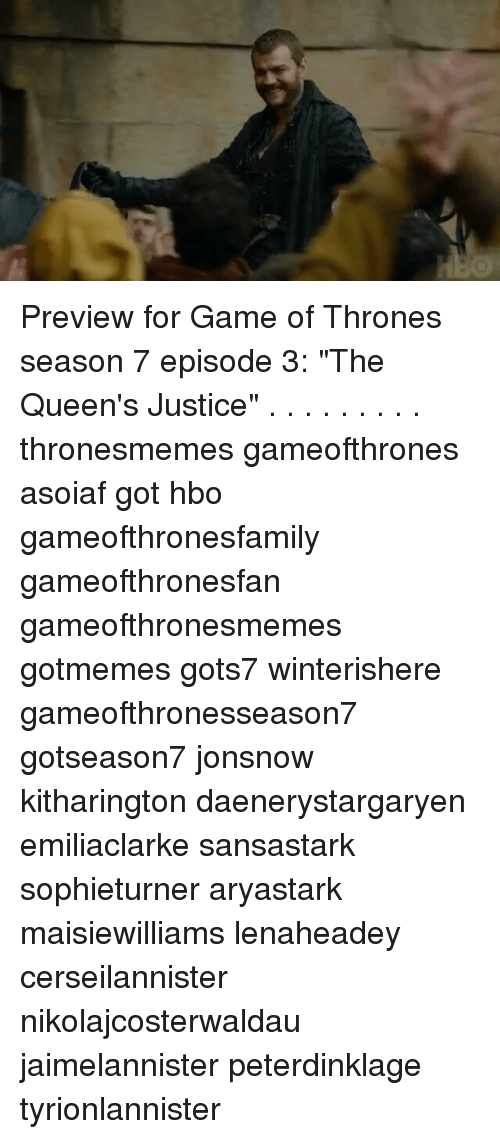 "episode 3: Preview for Game of Thrones season 7 episode 3: ""The Queen's Justice"" . . . . . . . . . thronesmemes gameofthrones asoiaf got hbo gameofthronesfamily gameofthronesfan gameofthronesmemes gotmemes gots7 winterishere gameofthronesseason7 gotseason7 jonsnow kitharington daenerystargaryen emiliaclarke sansastark sophieturner aryastark maisiewilliams lenaheadey cerseilannister nikolajcosterwaldau jaimelannister peterdinklage tyrionlannister"
